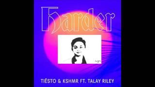 Tiesto & KSHMR ft  Talay Riley  -Harder (Marisa Rivera Remix)