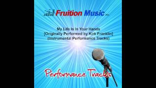 My Life Is In Your Hands (High Key) [Kirk Franklin] [Instrumental Track] SAMPLE