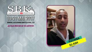 Dj Ash - KIZOMBA - Lausanne SBK Festival 2017 Teaser
