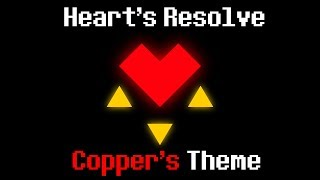 """Heart's Resolve"" - Copper's Theme (A Glitchtale Fan Soundtrack by Nevan Dove)"