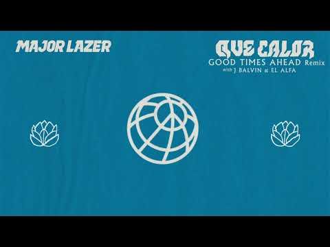 Major Lazer - Que Calor (With J Balvin & El Alfa) (Good Times Ahead Remix)