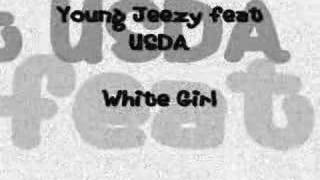 Jeezy Feat USDA - White Girl EXCLUSIVE