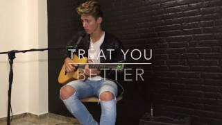 Treat you better by Shawn mendes ( Cover )