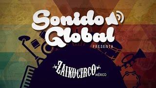 Radar FIM presenta: SONIDO GLOBAL | ZaikoCirco / 6 de noviembre Teatro Estudio Cavaret
