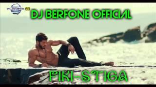 NEW FIKI STORARO-STIGA 2014 DJ BERFONE OFFICIAL
