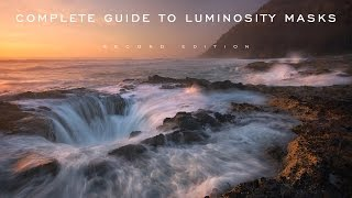 Intro to Complete Guide to Luminosity Masks 2nd Edition