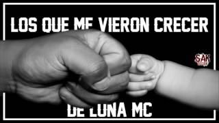 Los Que Me Vieron Crecer-De Luna MC