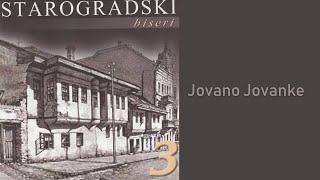 Starogradske pesme - Narakord - Jovano, Jovanke - (Audio 2007)