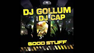 DJ Gollum Feat DJ Cap - Good Stuff (Radio Edit)