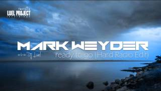 Mark Weyder a.k.a. Dj Luel - Ready to Go (Hard Radio Edit)