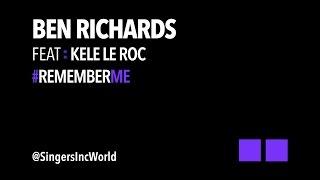 REMEMBER ME - Ben Richards feat. Kele Le Roc - Official Video