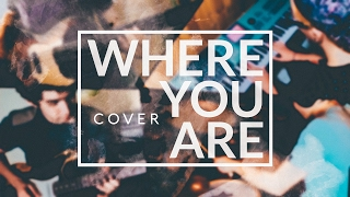 Hillsong Y&F | Where You Are | Cover Ft. Jennifer Delgado