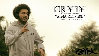 Crypy Feat. Kumary Sawyers - Alma Rebelde (Video Oficial) 2016