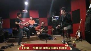 D'NiRo Band - Tragedi (Boomerang cover)