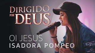 Isadora Pompeo - Oi, Jesus   Programa Gerando Salvação