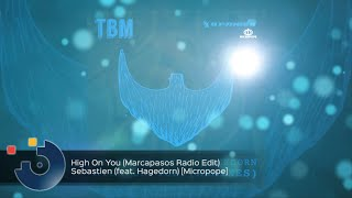Sebastien (feat. Hagedorn) - High On You (Marcapasos Radio Edit)