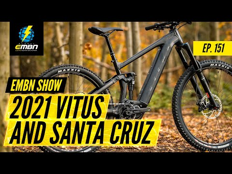 New 2021 Bikes From Vitus & Santa Cruz! | The EMBN Show Ep. 151