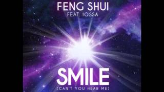 Feng Shui feat.  Iossa - Smile Can't You Hear Me (Radio Edit)