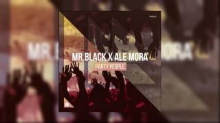 MR.BLACK X Ale Mora - Party People (Extended Mix)