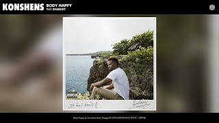 Konshens - Body Happy (Audio) (feat. Shaggy)