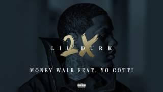 Lil Durk - Money Walk featuring Yo Gotti (Official Audio)