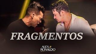 Alex e Ronaldo - Fragmentos - Dvd Oficial 2017