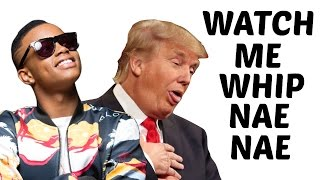 Donald Trump Sings Watch Me (Whip/Nae Nae) by Silentó