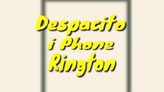 Despacito best 2018 i Phone Rington..
