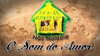 Nós Naldeia feat França - O Som do Amor