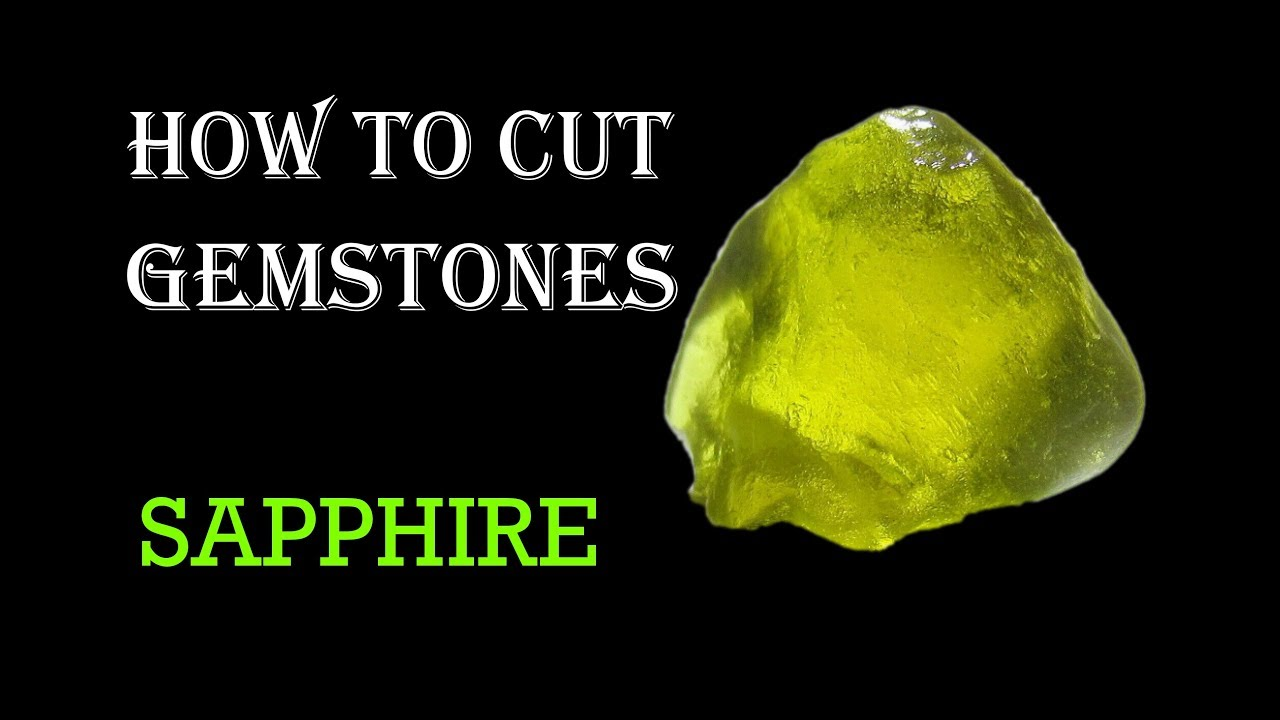 How to cut Gemstones – Sapphire