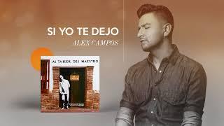 Canción Si yo te dejo - Al taller del maestro - Alex Campos (Audio - Video Cover)