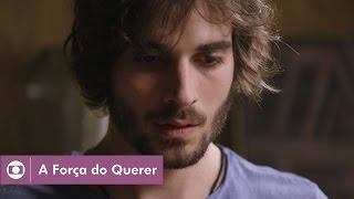 A Força do Querer: capítulo 31 da novela, segunda, 8 de maio, na Globo