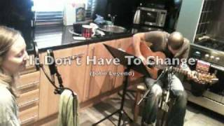 It Don't Have To Change  - John Legend COVER by Tessa Smith
