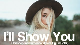 I'll Show You - Justin Bieber (Chillstep Instrumental Cover Remix) Prod. By Lil Sokz
