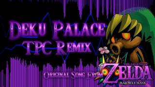 Deku Palace (TPC Remix) - The Legend of Zelda: Majora's Mask