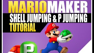 Super Mario Maker Shell Jump (How To Shell Jump In Super Mario World)