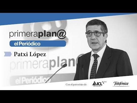 Primera Plan@ – PATXI LOPEZ