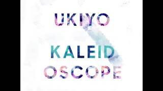 Ukiyo - Kaleidoscope