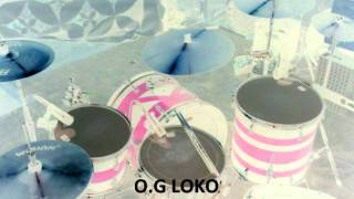 O.G loko Drum recording