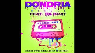 Old School Love feat. Da Brat (Official Audio) | Dondria Nicole