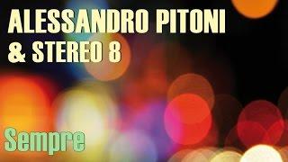 Alessandro Pitoni & Stereo 8 - Sempre