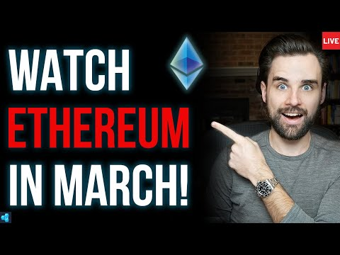 🔴LIVE: March will be HUGE for Ethereum!