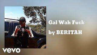 BERITAH - Gal Wah Fuck (AUDIO)