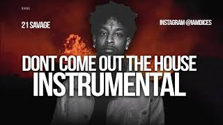 """21 Savage """"Dont Come Out the House"""" Instrumental Prod. by Dices *FREE DL*"""