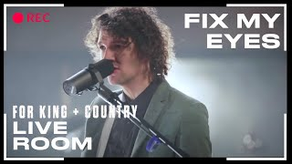 "for King & Country ""Fix My Eyes"" (Official Live Room Session)"