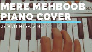 Mere mehboob qayamat hogi on piano by Achintya Singh