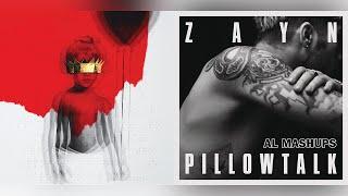 Kiss It Better vs. PILLOWTALK (Mashup) - Rihanna x ZAYN