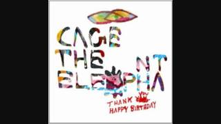 Cage the Elephant - Right Before My Eyes - Thank You, Happy Birthday - LYRICS (2011) HQ