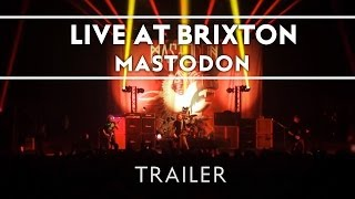 Mastodon - Live at Brixton (Available Now) [Trailer]