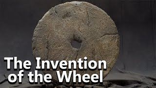 The Invention of the Wheel - The Journey to Civilization #03 - See U in History